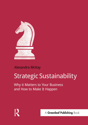 Strategic Sustainability Why it matters to your business and how to make it happen book cover
