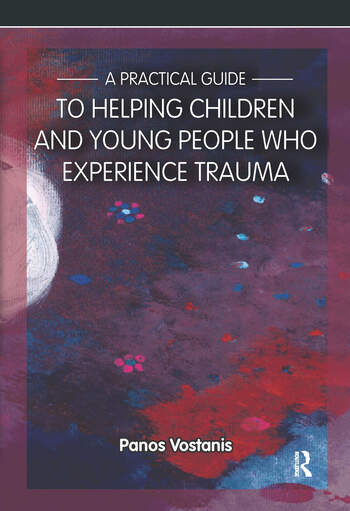 A Practical Guide to Helping Children and Young People Who Experience Trauma A Practical Guide book cover