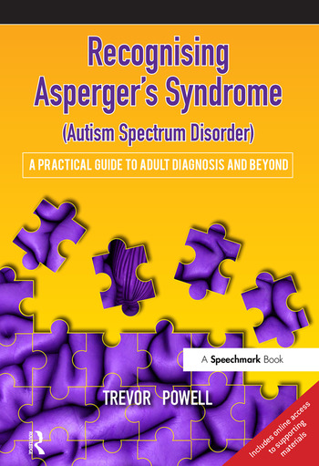 Recognising Asperger's Syndrome (Autism Spectrum Disorder) A Practical Guide to Adult Diagnosis and Beyond book cover
