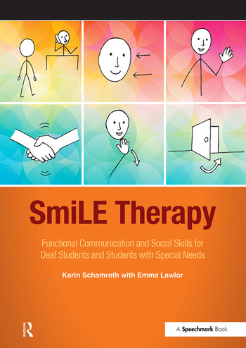 SmiLE Therapy Functional Communication and Social Skills for Deaf Students and Students with Special Needs book cover
