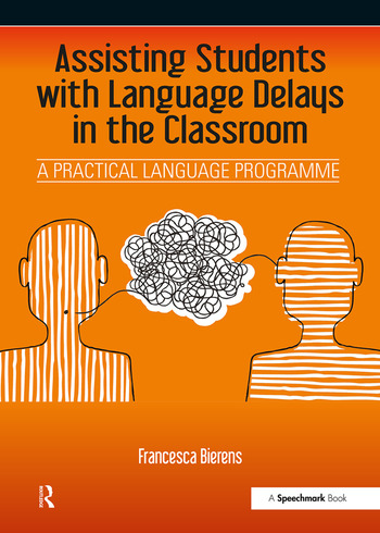 Assisting Students with Language Delays in the Classroom A Practical Language Programme book cover