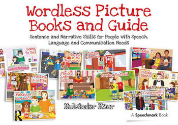 Wordless Picture Books and Guide Sentence and Narrative Skills for People with Speech, Language and Communication Needs book cover