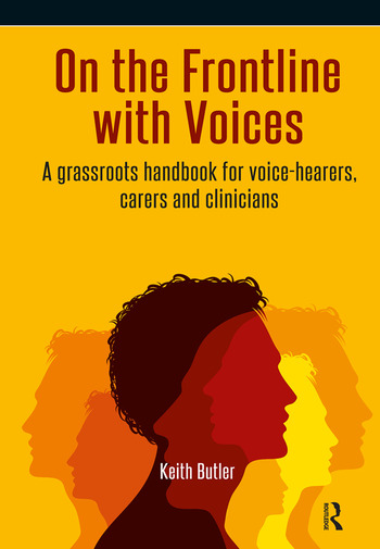On the Frontline with Voices A Grassroots Handbook for Voice-Hearers, Carers and Clinicians book cover