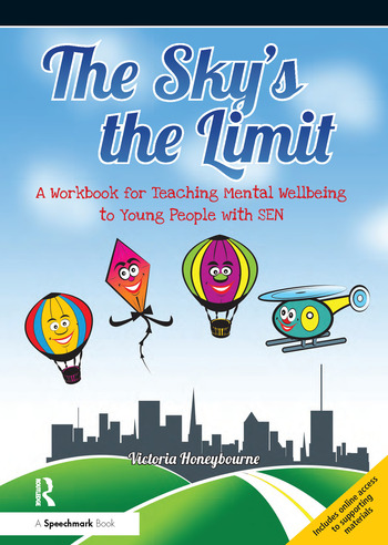 The Sky's the Limit A Workbook for Teaching Mental Wellbeing to Young People with SEN book cover
