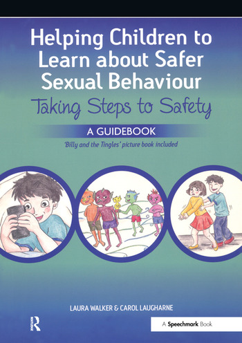 Helping Children to Learn About Safer Sexual Behaviour A Narrative Approach to Working with Young Children and Sexually Concerning Behaviour book cover
