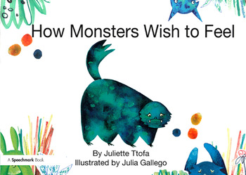 How Monsters Wish to Feel A Story about Emotional Resilience book cover