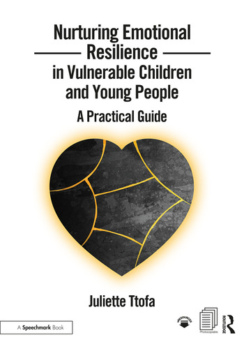 Nurturing Emotional Resilience in Vulnerable Children and Young People A Practical Guide book cover