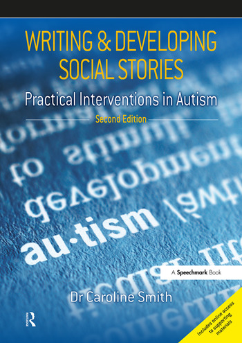 Writing and Developing Social Stories Practical Interventions in Autism, 2nd Edition book cover