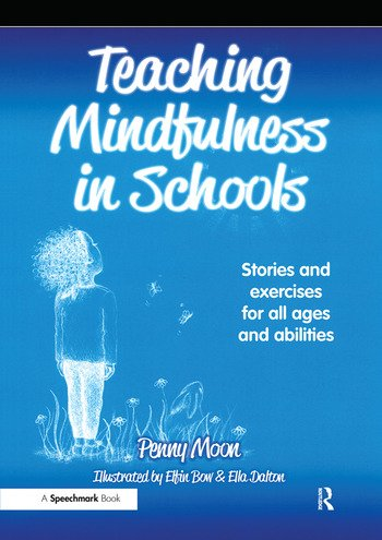 Teaching Mindfulness in Schools Stories and Exercises for All Ages and Abilities book cover