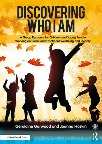 Discovering Who I am A Group Resource for Children and Young People Working on Social and Emotional Wellbeing and Identity book cover