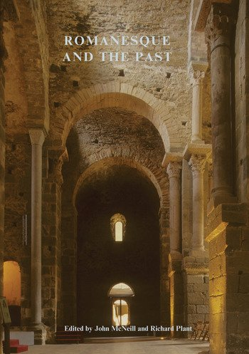 Romanesque and the Past Retrospection in the Art and Architecture of Romanesque Europe book cover