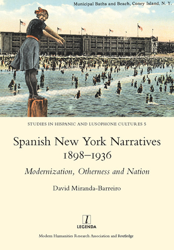 Spanish New York Narratives 1898-1936 Modernization, Otherness and Nation book cover