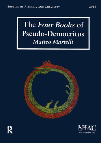 The Four Books of Pseudo-Democritus Sources of Alchemy and Chemistry: Sir Robert Mond Studies in the History of Early Chemistry book cover