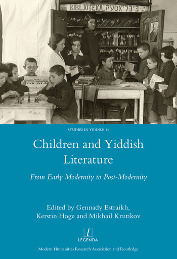 Children and Yiddish Literature From Early Modernity to Post-Modernity book cover