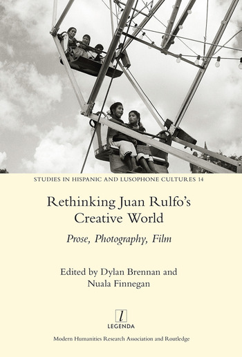 Rethinking Juan Rulfo's Creative World Prose, Photography, Film book cover