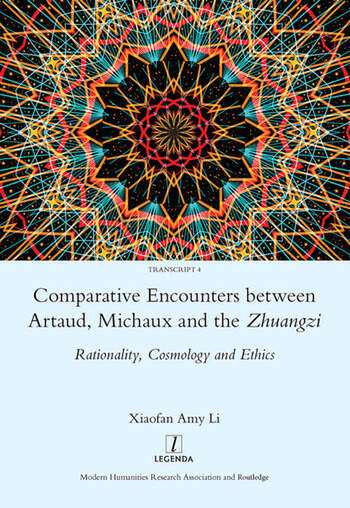 Comparative Encounters Between Artaud, Michaux and the Zhuangzi Rationality, Cosmology and Ethics book cover