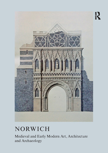 Medieval and Early Modern Art, Architecture and Archaeology in Norwich book cover