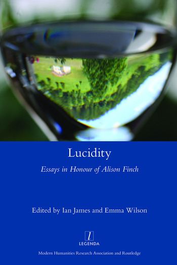 Lucidity Essays in Honour of Alison Finch book cover