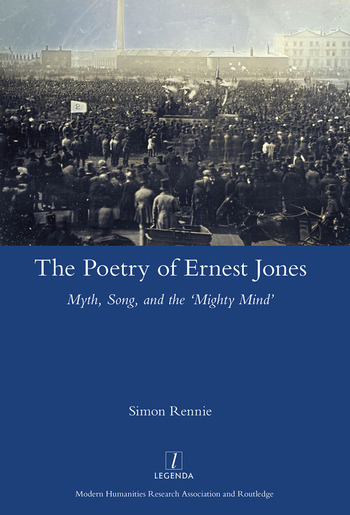 The Poetry of Ernest Jones Myth, Song, and the 'Mighty Mind' book cover