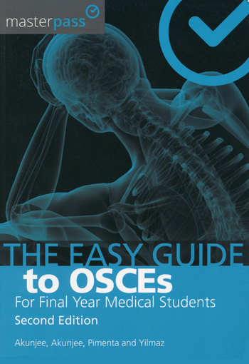 The Easy Guide to OSCEs for Final Year Medical Students, Second Edition book cover