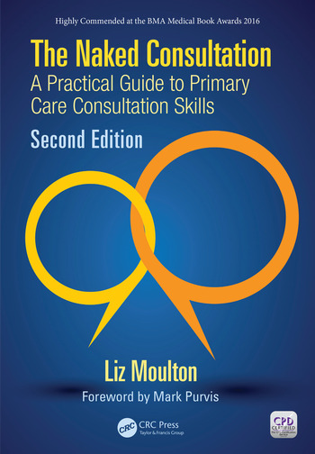 The Naked Consultation A Practical Guide to Primary Care Consultation Skills, Second Edition book cover