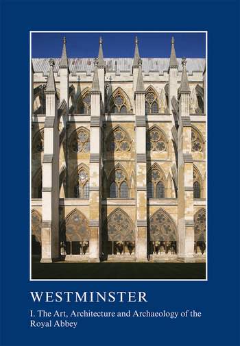 Westminster Part I: The Art, Architecture and Archaeology of the Royal Abbey book cover