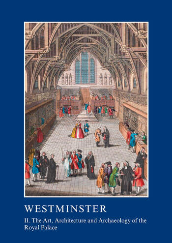 Westminster Part II: The Art, Architecture and Archaeology of the Royal Palace book cover