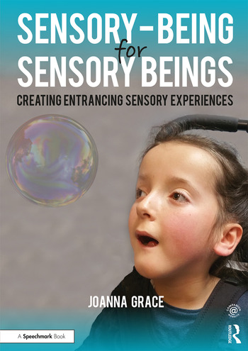 Sensory-Being for Sensory Beings Creating Entrancing Sensory Experiences book cover
