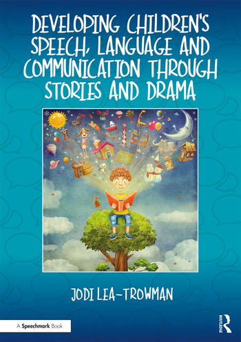 Developing Children's Speech, Language and Communication Through Stories and Drama book cover