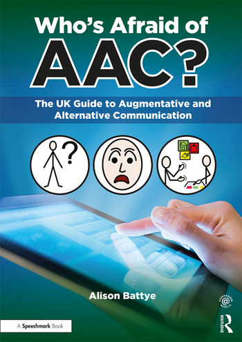 Who's Afraid of AAC? The UK Guide to Augmentative and Alternative Communication book cover