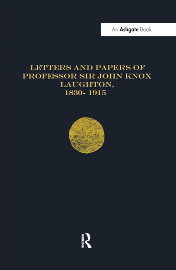 Letters and Papers of Professor Sir John Knox Laughton, 1830-1915 book cover