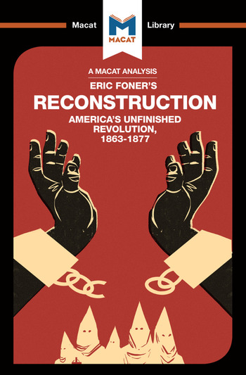 An Analysis of Eric Foner's Reconstruction America's Unfinished Revolution 1863-1877 book cover