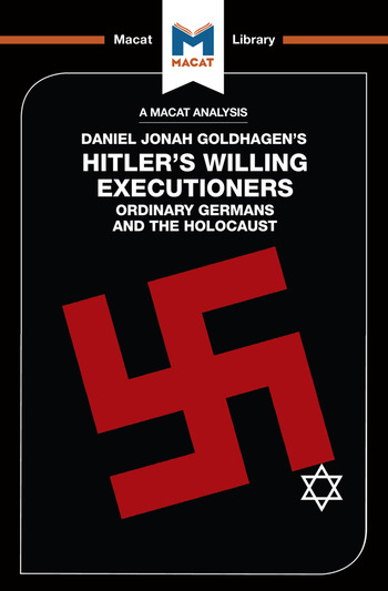 An Analysis of Daniel Jonah Goldhagen's Hitler's Willing Executioners Ordinary Germans and the Holocaust book cover