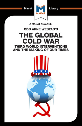 An Analysis of Odd Arne Westad's The Global Cold War Third World Interventions and the Making of our Times book cover