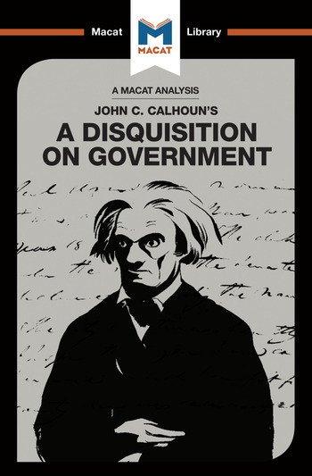 An Analysis of John C. Calhoun's A Disquisition on Government book cover