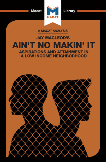Ain't No Makin' It Aspirations and Attainment in a Low Income Neighborhood book cover