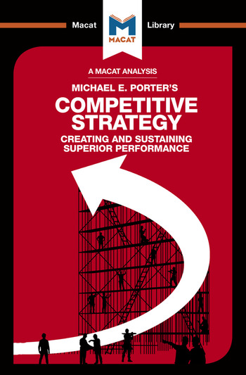 An Analysis of Michael E. Porter's Competitive Strategy Techniques for Analyzing Industries and Competitors book cover
