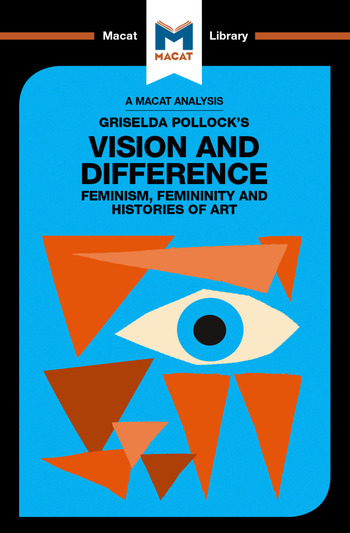 Griselda Pollock's Vision and Difference Feminism, Femininity and Histories of Art book cover