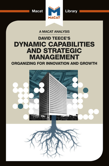 David J.Teece's Dynamic Capabilites and Strategic Management Organizing for Innovation and Growth book cover