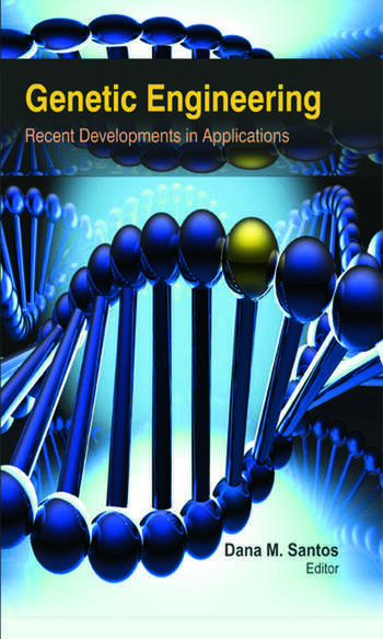 Genetic Engineering Recent Developments in Applications book cover