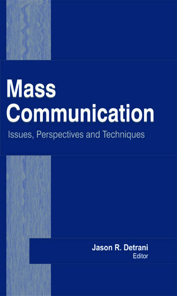 Mass Communication Issues, Perspectives and Techniques book cover