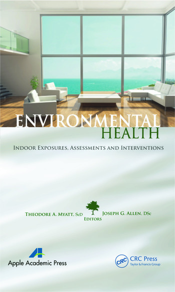 Environmental Health Indoor Exposures, Assessments and Interventions book cover