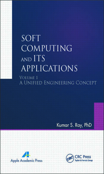 Soft Computing and Its Applications, Volume One A Unified Engineering Concept book cover