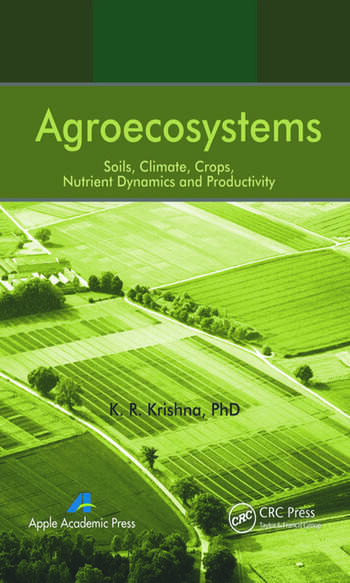 Agroecosystems Soils, Climate, Crops, Nutrient Dynamics and Productivity book cover