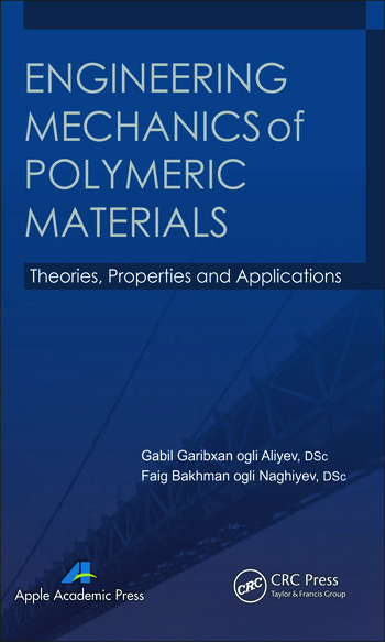 Engineering Mechanics of Polymeric Materials Theories, Properties and Applications book cover