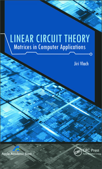 Linear Circuit Theory Matrices in Computer Applications book cover