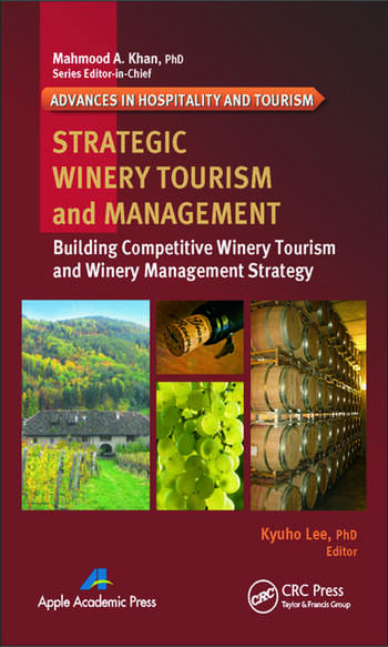 Strategic Winery Tourism and Management Building Competitive Winery Tourism and Winery Management Strategy book cover