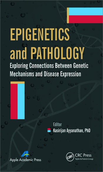 Epigenetics and Pathology Exploring Connections Between Genetic Mechanisms and Disease Expression book cover