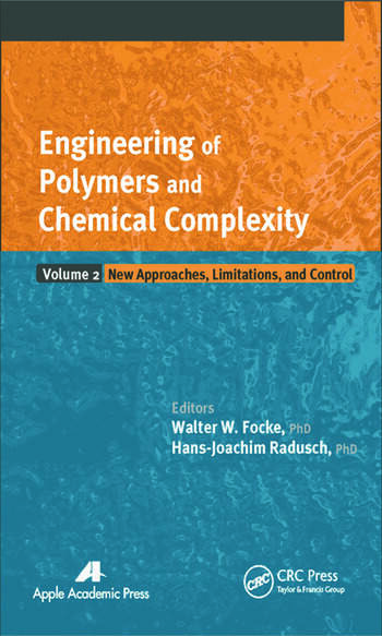 Engineering of Polymers and Chemical Complexity, Volume II New Approaches, Limitations and Control book cover