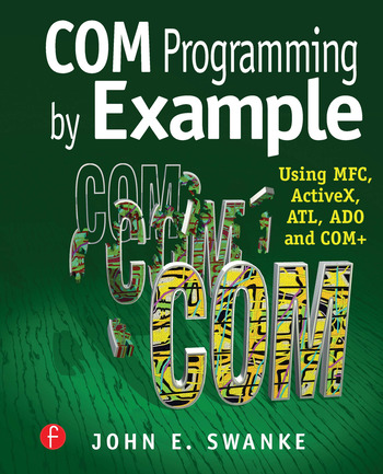 COM Programming by Example Using MFC, ActiveX, ATL, ADO, and COM+ book cover